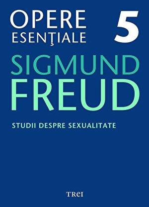 Opere Esentiale, vol. 5 - Studii despre sexualitate (eBook)