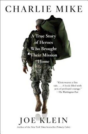 Charlie Mike: A True Story of Heroes Who Brought Their Mission Home, Paperback