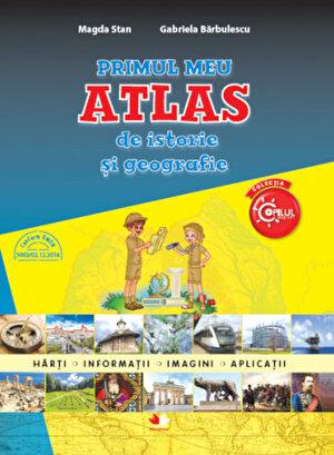 Primul meu atlas de istorie si geografie. Clasa a IV-a