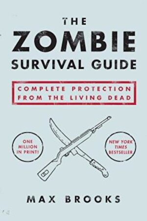 The Zombie Survival Guide: Complete Protection from the Living Dead, Paperback