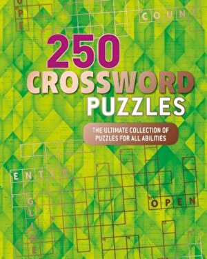 250 Crossword Puzzles: The Ultimate Collection of Puzzles for All Abilities, Paperback