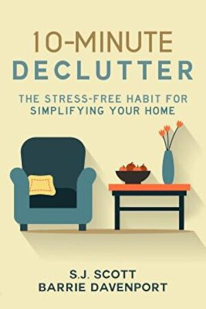 10-Minute Declutter: The Stress-Free Habit for Simplifying Your Home, Paperback