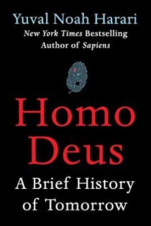 Homo Deus: A Brief History of Tomorrow, Hardcover