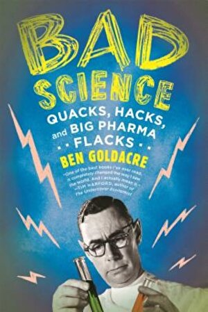 Bad Science: Quacks, Hacks, and Big Pharma Flacks, Paperback