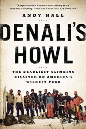Denali's Howl: The Deadliest Climbing Disaster on America's Wildest Peak, Paperback