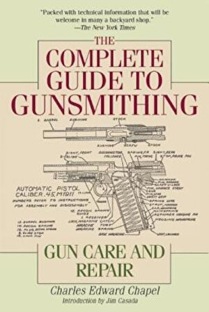 The Complete Guide to Gunsmithing: Gun Care and Repair, Paperback