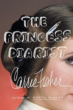 The Princess Diarist, Hardcover