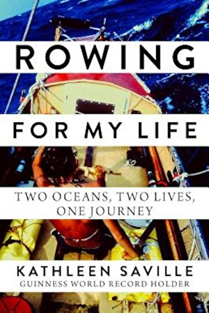 Rowing for My Life: Two Oceans, Two Lives, One Journey, Hardcover