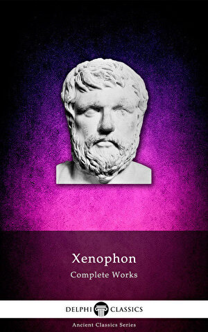 Delphi Complete Works of Xenophon (Illustrated) (eBook)