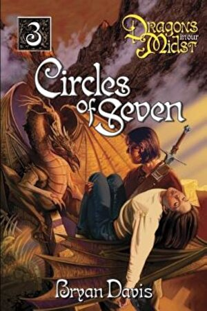 Circles of Seven (Dragons in Our Midst V3) (2nd Edition), Paperback