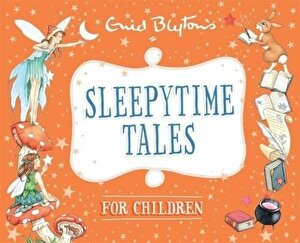 Sleepytime Tales for Children (Enid Blyton: Bedtime Tales)