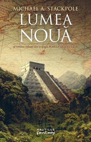 Lumea noua (Trilogia Marile Descoperiri, partea a III-a)