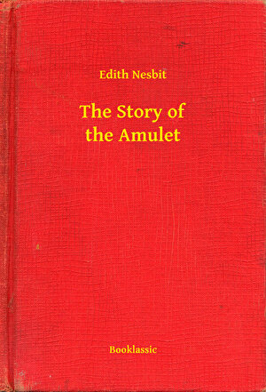 The Story of the Amulet (eBook)