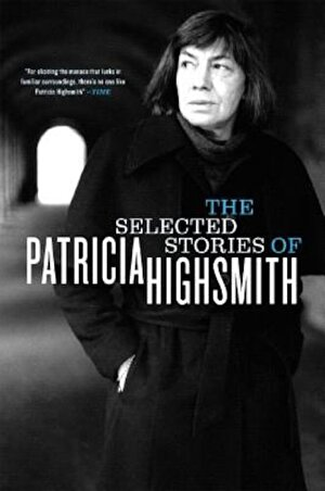 The Selected Stories of Patricia Highsmith, Paperback