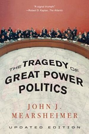 The Tragedy of Great Power Politics, Paperback