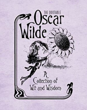 The Quotable Oscar Wilde: A Collection of Wit and Wisdom, Hardcover