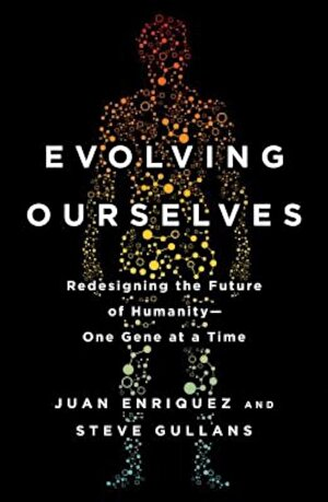 Evolving Ourselves: Redesigning the Future of Humanity--One Gene at a Time, Paperback