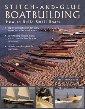 Stitch-And-Glue Boatbuilding: How to Build Kayaks and Other Small Boats, Paperback