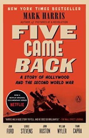 Five Came Back: A Story of Hollywood and the Second World War, Paperback