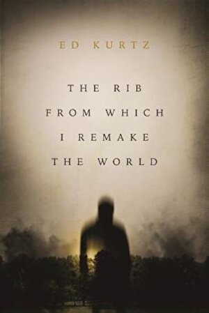 The Rib from Which I Remake the World, Paperback