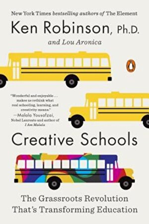 Creative Schools: The Grassroots Revolution That's Transforming Education, Paperback