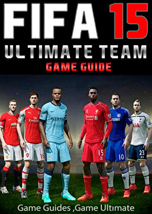 Fifa 15 Ultimate Team: Coins, Tips, Cheats, Download, Game Guides (eBook)