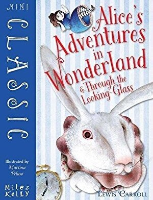Alices Adventures In Wonderland Through the Looking-Glass