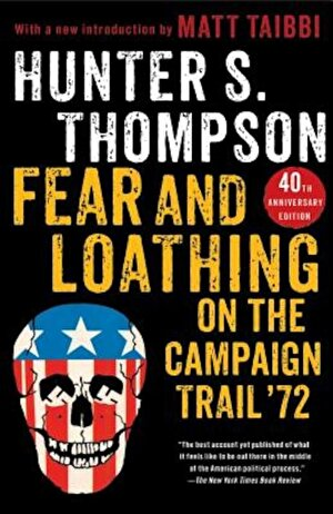 Fear and Loathing on the Campaign Trail '72, Paperback