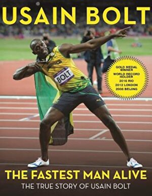 The Fastest Man Alive: The True Story of Usain Bolt, Paperback