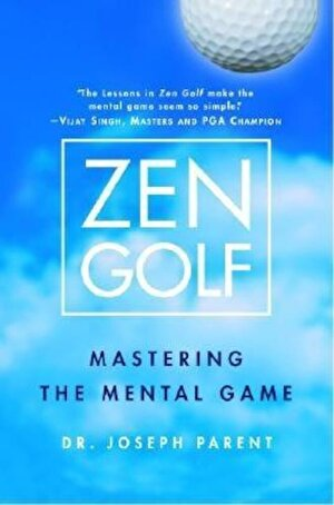 Zen Golf: Mastering the Mental Game, Hardcover