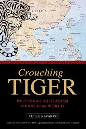 Crouching Tiger: What China's Militarism Means for the World, Hardcover