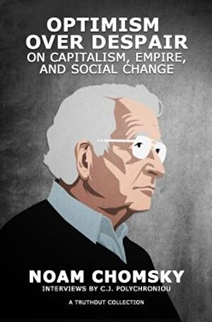 Optimism Over Despair: On Capitalism, Empire, and Social Change, Paperback