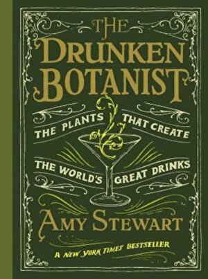 The Drunken Botanist: The Plants That Create the World's Great Drinks, Hardcover