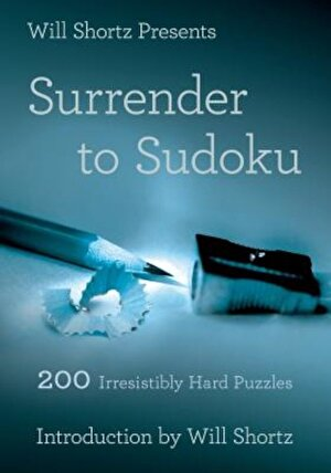 Will Shortz Presents Surrender to Sudoku: 200 Irresistibly Hard Puzzles, Paperback