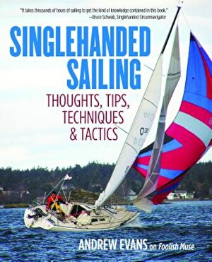 Singlehanded Sailing: Thoughts, Tips, Techniques & Tactics, Paperback
