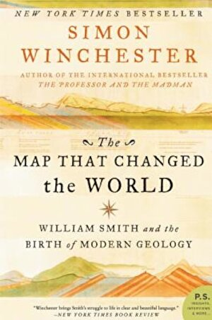 The Map That Changed the World: William Smith and the Birth of Modern Geology, Paperback