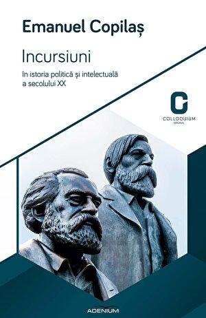Incursiuni in istoria politica si intelectuala a secolului XX (eBook)