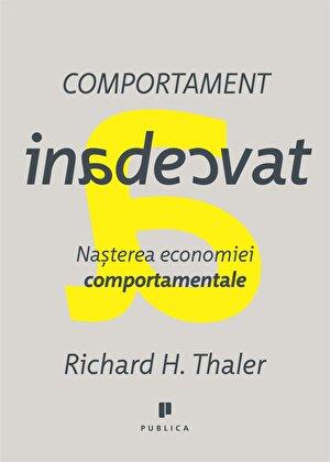 Comportament inadecvat. Nasterea economiei comportamentale
