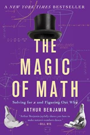 The Magic of Math: Solving for X and Figuring Out Why, Paperback