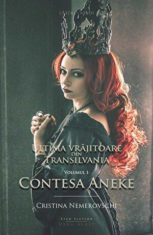 Ultima vrajitoare din Transilvania. Vol. 1: Contesa Aneke (eBook)