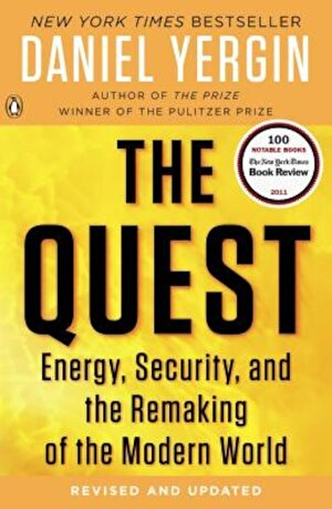 The Quest: Energy, Security, and the Remaking of the Modern World, Paperback