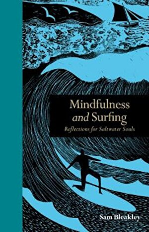 Mindfulness and Surfing: Reflections for Saltwater Souls, Hardcover