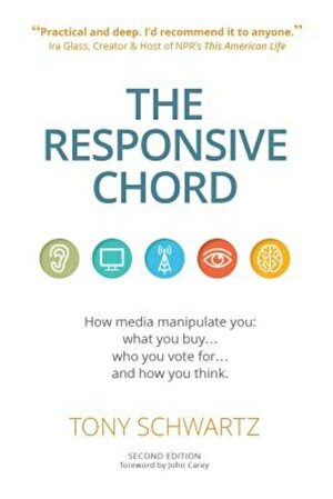 The Responsive Chord: How Media Manipulate You: What You Buy . . .Who You Vote for . . .and How You Think., Paperback