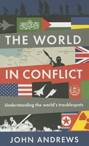 The World in Conflict: Understanding the World's Troublespots, Paperback