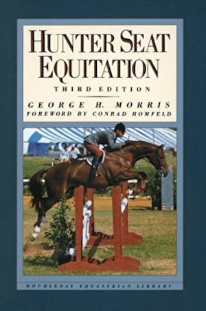 Hunter Seat Equitation: Third Edition, Hardcover
