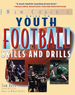 The New Coach's Guide to Youth Football: Skills and Drills, Paperback