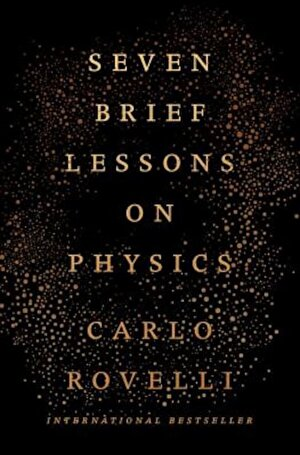 Seven Brief Lessons on Physics, Hardcover