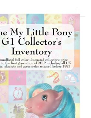 The My Little Pony G1 Collector's Inventory: An Unofficial Full Color Illustrated Collector's Price Guide to the First Generation of Mlp Including All, Paperback