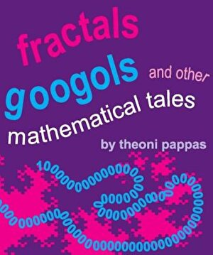 Fractals, Googols, and Other Mathematical Tales: The Book, Paperback
