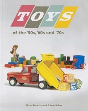 Toys of the '50s, '60s, and '70s, Paperback